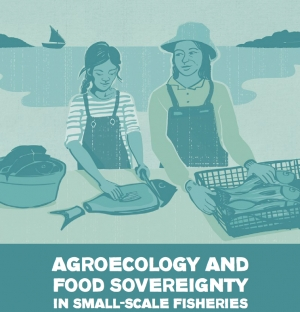 New Report: Food Sovereignty and Agroecology in Small-Scale Fisheries
