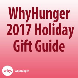 WhyHunger's 2017 Holiday Gift Guide