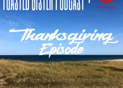 Honoring Indigenous Generosity and Spirit this Thanksgiving with Toasted Sister Podcast